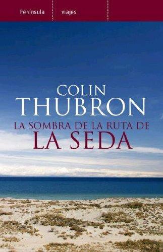 La sombra de la ruta de la seda (VIAJES): Amazon.es: Thubron ...