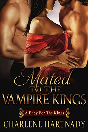 Mated to the Vampire Kings (The Chosen Series Book 5) -