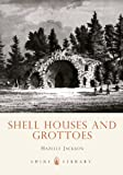 Shell Houses and Grottoes, Hazelle Jackson, 0747805229