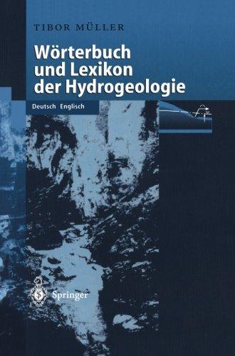 WÖrterbuch und Lexikon der Hydrogeologie: Deutsch Englisch (German and English Edition)