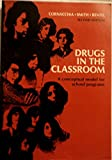 Drugs in the Classroom, Harold John Cornacchia and David E. Smith, 0801610435