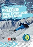 Freeride - What Every Skier Dreams About, Andrew Pesheck and Simon Tasch, 8363017213