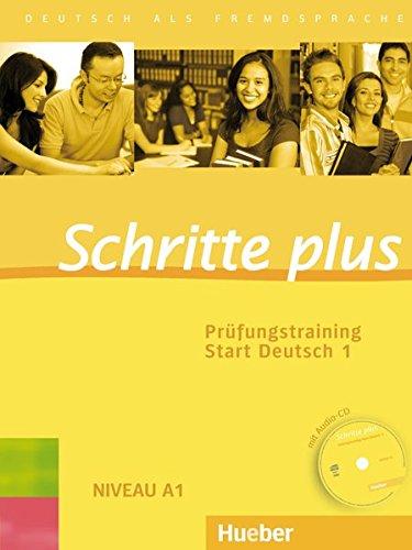 Schritte plus: Deutsch als Fremdsprache / Prüfungstraining Start Deutsch 1 mit Audio-CD