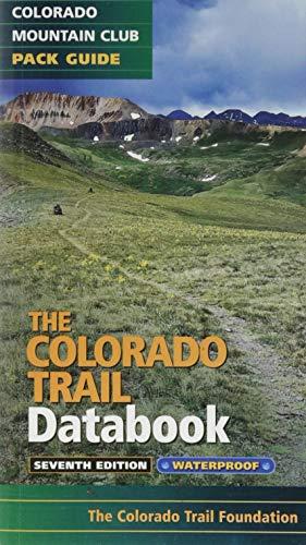 [B.e.s.t] The Colorado Trail Databook (Colorado Mountain Club Pack Guide) PDF