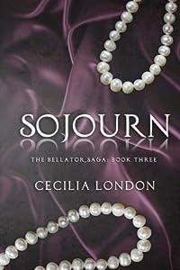 Sojourn (The Bellator Saga) (Volume 3)