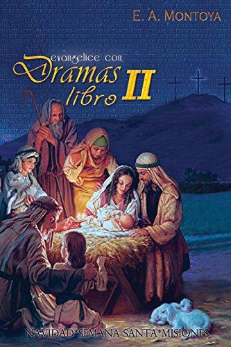 Evangelice con Dramas - Libro II (Spanish Edition) [E.A. Montoya] (Tapa Blanda)