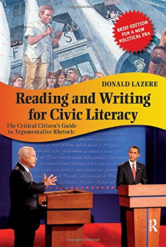 Reading and Writing for Civic Literacy: The Critical Citizen's Guide to Argumentative Rhetoric (Cultural Politics and th