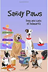 Sandy Paws: Dogs and Cats on Delmarva Paperback