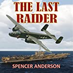 The Last Raider | Spencer Anderson