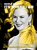 Nicole Kidman: It's Where I Am
