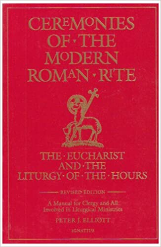 Ceremonies Of The Modern Roman Rite 2nd Edition Peter J Elliott