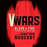 V Wars: Blood and Fire: New Stories of the Vampire Wars
