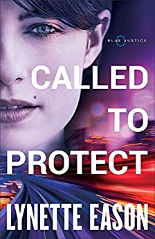 Called to Protect (Blue Justice Book #2) by [Eason, Lynette]