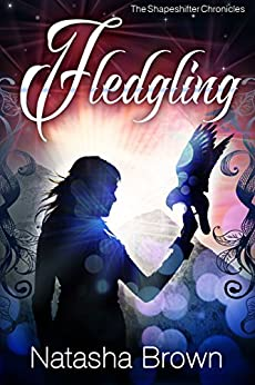 Fledgling (The Shapeshifter Chronicles Book 1) by [Brown, Natasha]