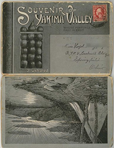 Yakima Washington Illustrated Booklet - Where Fortunes Are Made In Fruit - 1918 Souvenir Postcard Folder