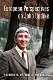 European Perspectives on John Updike (European Studies in North American Literature and Culture)