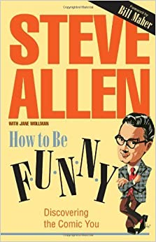 Book How to Be Funny: Discovering the Comic in You by Steve Allen (1992-09-06)