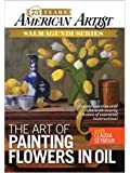 The Art of Painting Flowers in Oil