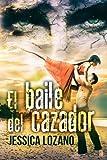 El baile del cazador (Spanish Edition)
