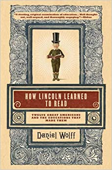 Book How Lincoln Learned to Read: Twelve Great Americans and the Educations That Made Them