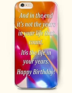 Case Cover For Apple Iphone 5C Hard Case **NEW** Case with the Design of and in the end it's not the years in your life that count it's the life in your years happy birthday - Case for iPhone Case Cover For Apple Iphone 5C (2014) Verizon, AT&T Sprint, T-mobile