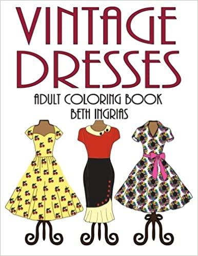 Adult Coloring Books: Vintage Dresses