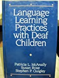 Language Learning Practices with Deaf Children, McAnally, Patricia L. and Rose, Susan, 0890793727