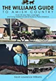 The Williams Guide to Amish Country - 2014 Edition, Kevin Williams, 1493729284