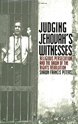 Judging Jehovah's Witnesses: Religious Persecution and the Dawn of the Rights Revolution
