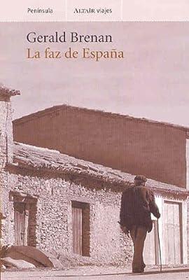 La faz de España (VIAJES): Amazon.es: Brenan, Gerald: Libros