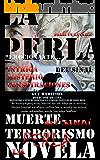 La perla del Sinaí: «La siguiente historia está inspirada por testimonios documentados reales» (Spanish Edition)