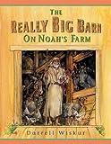 Really Big Barn on Noah's Farm, Darrell Wiskur, 0890513538