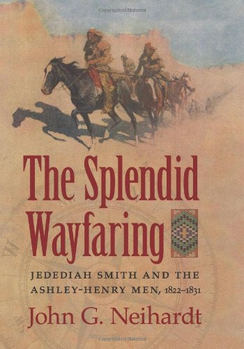Download The Splendid Wayfaring: Jedediah Smith and the Ashley-Henry Men, 1822-1831 pdf
