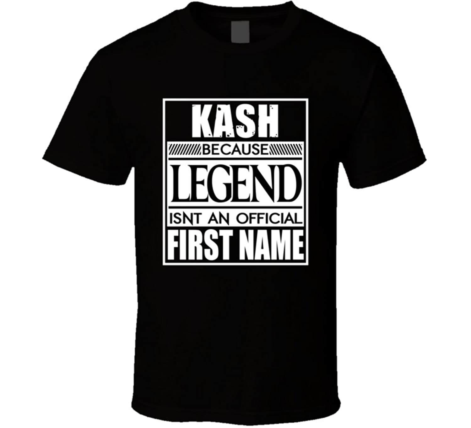 Kash Because Legend official First Name Funny T Shirt