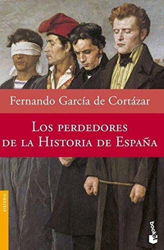 Descargar Libro Los Perdedores De La Historia De España De Fernando García Fernando García De Cortázar