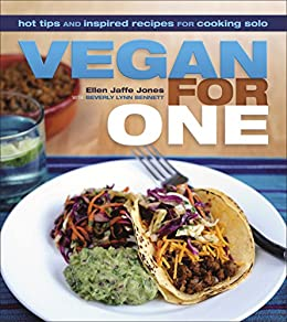 Vegan for One: Hot Tips and Inspired Recipes for Cooking Solo by [Jones, Ellen Jaffe, Bennett, Beverly Lynn]