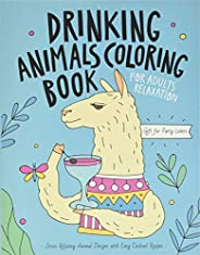 Drinking Animals Coloring Book: A Fun Coloring Gift Book for Party Lovers & Adults Relaxation with Stress