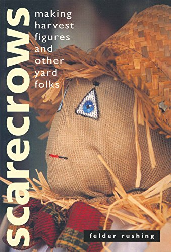 Scarecrows: Making Harvest Figures and Other Yard Folks]()
