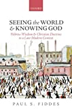 Seeing the World and Knowing God : Hebrew Wisdom and Christian Doctrine in a Late-Modern Context, Fiddes, Paul S., 0198709757