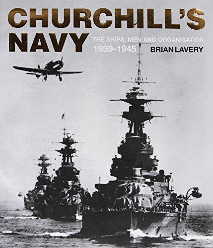 churchills-navy-the-ships-men-and-organization-1939-1945