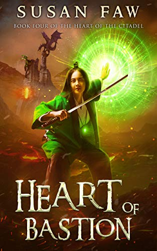 Heart of Bastion: (The Heart Of The Citadel Book Four) by [Faw, Susan]