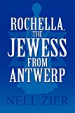 Rochella, the Jewess from Antwerp, Nell Zier, 1424134595