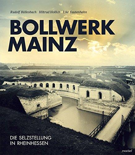 Bollwerk Mainz: Die Selzstellung in Rheinhessen