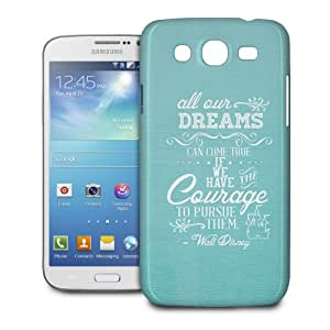 Phone Case For Samsung Galaxy Mega 5.8 I9152 - Disney Quote Dreams Can Come True in Aqua Designer Cover