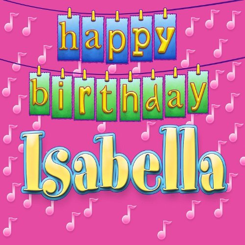 Amazon.com: Happy Birthday Isabella: Ingrid DuMosch: MP3