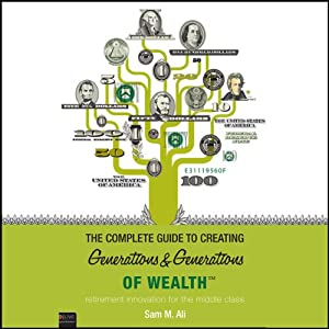 The Complete Guide to Creating Generations and Generations of Wealth Hörbuch
