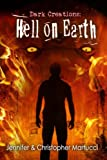 Dark Creations: Hell on Earth (Part 5), Jennifer Martucci and Christopher Martucci, 1490452273