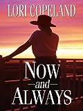 Now and Always, Lori Copeland, 1410410900