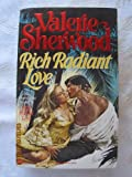 Rich Radiant Love, Valerie Sherwood, 0446305553
