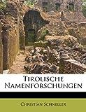 Tirolische Namenforschungen, Christian Schneller, 1286476275